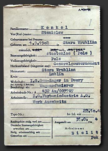 "Work-record card of Pole Konkol Stanislaw,  who worked for the German ""Farbenindustrie A.G.""  Chemical Company in Auschwitz, 1944."
